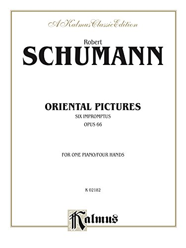 Oriental Pictures (Six Impromptus, Op. 66): Piano Duet (1 Piano, 4 Hands) (Kalmus Edition) (English Edition)