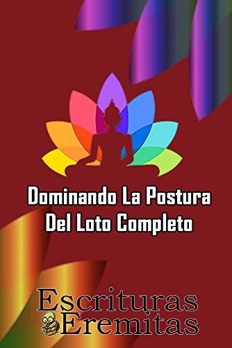 Dominando La Postura Del Loto Completo: La Guía Definitiva