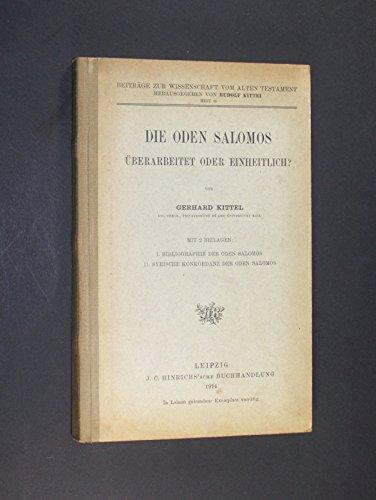 Die Oden Salomos. Überarbeitet oder einheitlich? Von Gerhard Kittel. (= Beiträge zu Wissenschaft vom Alten Testament, Heft 16). -
