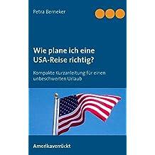 Wie plane ich eine USA-Reise richtig?: Kurzanleitung für einen unbeschwerten Urlaub