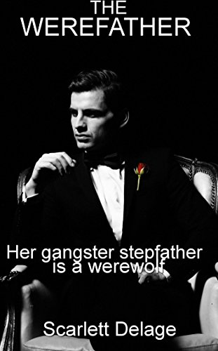 the-werefather-her-gangster-stepfather-is-a-werewolf-english-edition