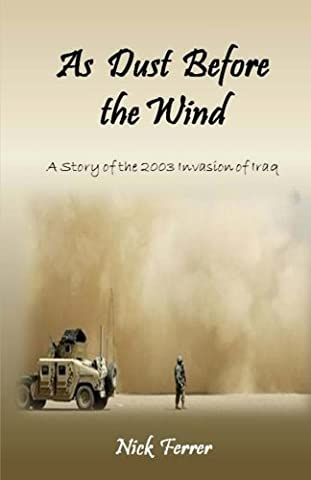 As Dust Before the Wind: A Story of the 2003 Invasion of Iraq