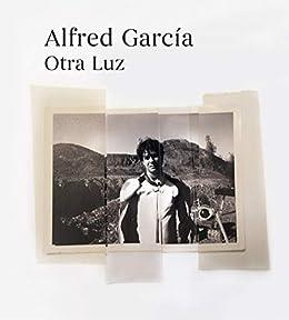 Otra Luz eBook: Alfred García: Amazon.es: Tienda Kindle