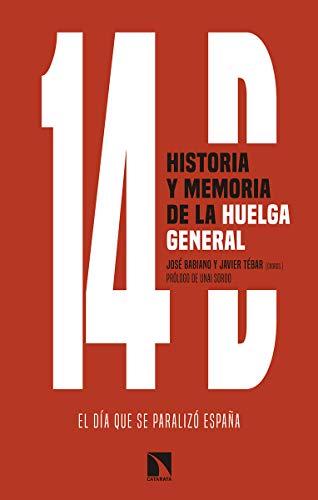 14D, historia y memoria de la huelga general: El día que se paralizó España (Mayor)