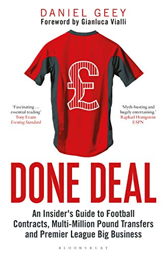 Done Deal: An Insider's Guide to Football Contracts, Multi-Million Pound Transfers and Premier League Big Business por Daniel Geey