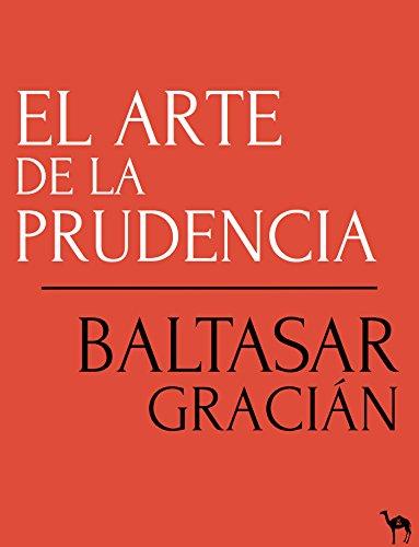 El arte de la prudencia por Baltasar Gracián