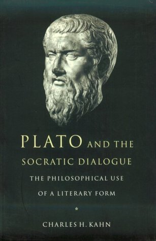 Plato and the Socratic Dialogue: The Philosophical Use of a Literary Form by Charles H. Kahn (1998-06-28)