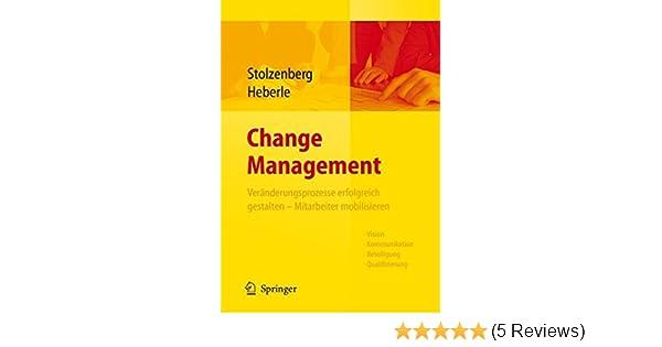 Change Management: Veränderungsprozesse erfolgreich gestalten ...
