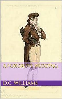 A Foxgrove Wedding (Foxgrove Hall Book 3) (English Edition) von [Williams, D.C.]
