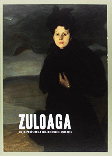 Zuloaga en el Pars de la Belle poque 1889-1914