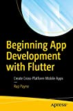 Beginning App Development with Flutter: Create Cross-Platform Mobile Apps (English Edition)