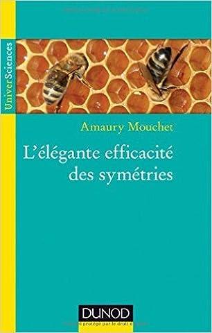 L'élégante efficacité des symétries de Amaury Mouchet ( 6 mars