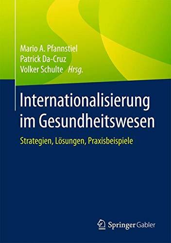 Internationalisierung im Gesundheitswesen: Strategien, Lösungen, Praxisbeispiele