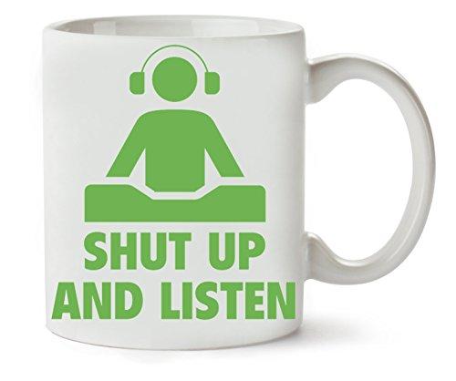 MugWorld Shut Up Listen Dj Fashioned Artwork Klassische Teetasse Kaffeetasse