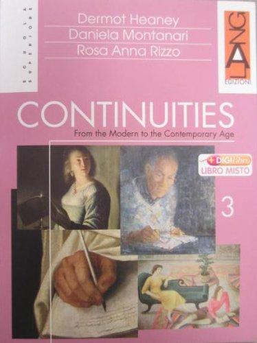 Continuities. From the Modern to the Contemporary age. Con espansione online. Per le Scuole superiori: 3