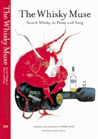 The Whisky Muse: Scotch Whisky in Poem and Song by Robin Laing (2001-10-06) par Robin Laing