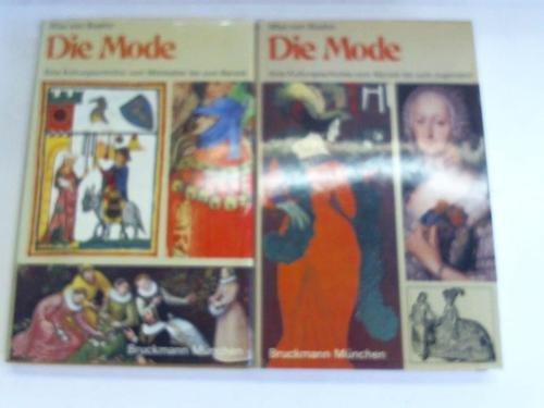Die Mode. Eine Kulturgeschichte vom Mittelalter bis zum Barock/ Eine Kulturgeschichte vom Barock bis zum Jugendstil. 2 Bände