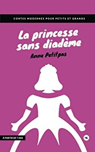 La princesse sans diadème par Anne Petitpas