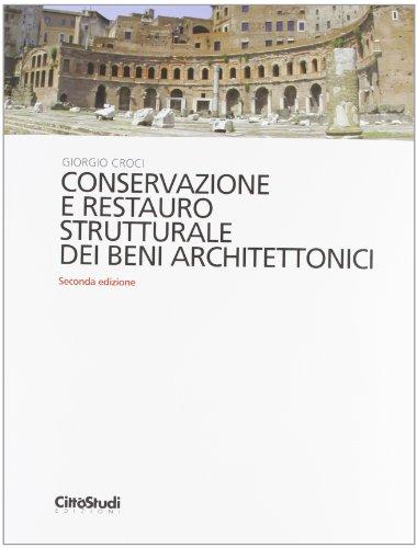 Conservazione e restauro strutturale dei beni architettonici di Giorgio Croci