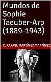 Mundos de Sophie Taeuber-Arp (1889-1943) (Art History)