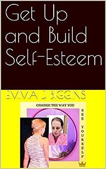 Get Up and Build Self-Esteem (English Edition) de [Biggins, Emma J]
