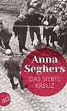 Das siebte Kreuz: Roman aus Hitlerdeutschland