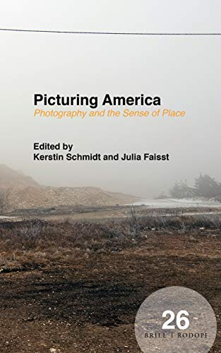 Picturing America: Photography and the Sense of Place (Spatial Practices, Band 26) (Picturing America)