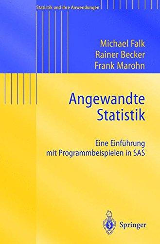 Angewandte Statistik: Eine Einführung mit Programmbeispielen in SAS (Statistik und ihre Anwendungen)