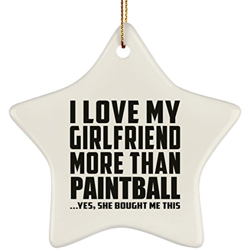 Best Gift Idea I Love My Girlfriend More Than Paintball .She Bought Me This – Star Ornament Xmas Christmas Tree Decor-ation Funny Gag für Männer Geburtstag Bday Jahrestag Weihnachten