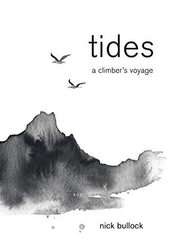 Tides: A climber's voyage (English Edition) por Nick Bullock
