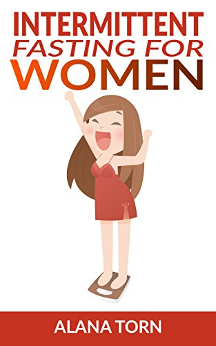 Pdf Download Intermittent Fasting For Women A Practical Approach To Fasting For Weight Loss Full Online By Alana Torn Erwds5r6deter78rgrtg