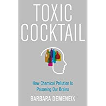 Toxic Cocktail: How Chemical Pollution Is Poisoning Our Brains