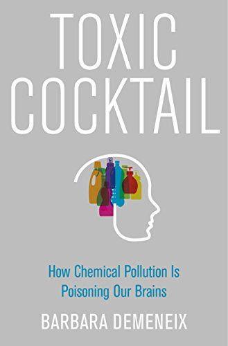 Toxic Cocktail: How Chemical Pollution Is Poisoning Our Brains (English Edition)