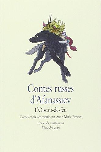 Contes russes d'Afanassiev : L'Oiseau-de-feu par Anne-Marie Passaret
