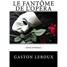 Le Fantôme de l'Opéra: Texte intégral
