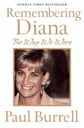 The Way We Were: Remembering Diana by Paul Burrell (6-Aug-2007) Paperback