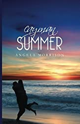 Cayman Summer: (Taken by Storm Book #3) by Angela Morrison (2011-04-19)