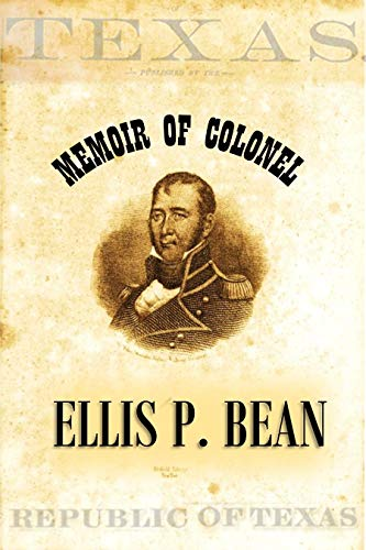 Memoir of Colonel Ellis P. Bean, Written by Himself, About the Year 1816 (English Edition)