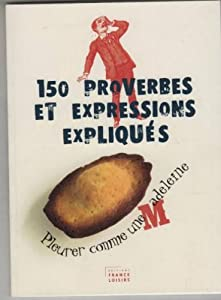 """Afficher """"150 proverbes et expressions expliqués"""""""