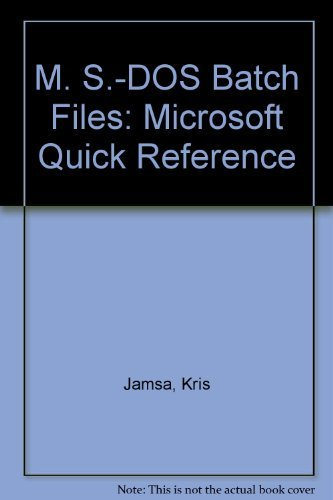 MS-DOS Batch Files: Microsoft Quick Reference by Kris Jamsa (1990-01-25)
