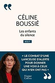 Les enfants du silence: Donner une voix à ceux qui n'en ont pas par Céline Boussié