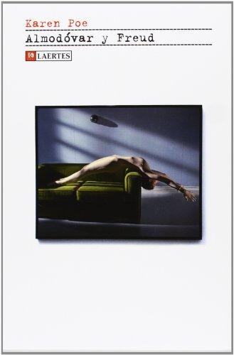 Almodovar y Freud (Kaplan) por Karen Poe