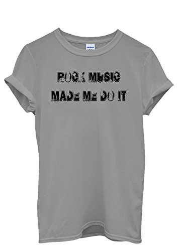 Rock Music Made Me Do It Cool Men Women Damen Herren Unisex Top T Shirt Grau