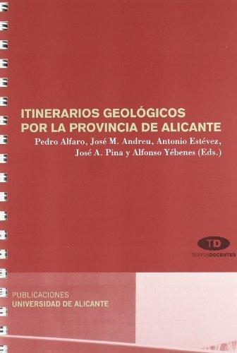 Itinerarios geológicos por la provincia de Alicante (Textos docentes)