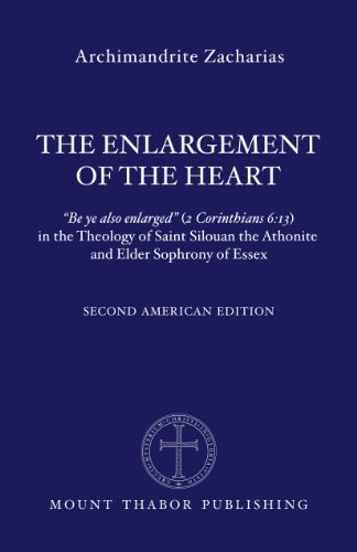 """The Enlargement of the Heart: """"Be ye also enlarged"""" (2 Corinthians 6:13) in the Theology of Saint Silouan the Athonite and Elder Sophrony of Essex (English Edition)"""