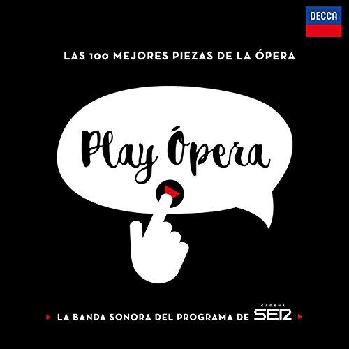 Play Ópera (Las 100 Mejores Pi...