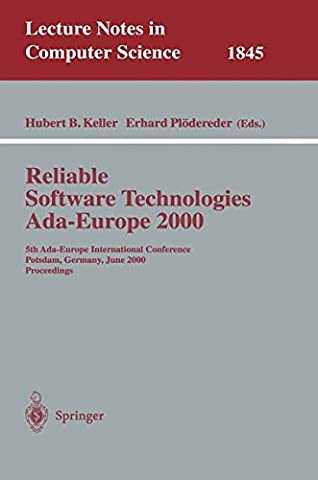 Reliable Software Technologies Ada-Europe 2000: 5th Ada-Europe International Conference Potsdam, Germany, June 26-30, 2000, Proceedings (Lecture Notes in Computer Science)