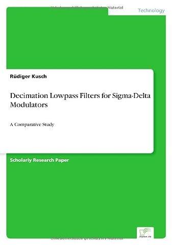 Decimation Lowpass Filters for Sigma-Delta Modulators: A Comparative Study