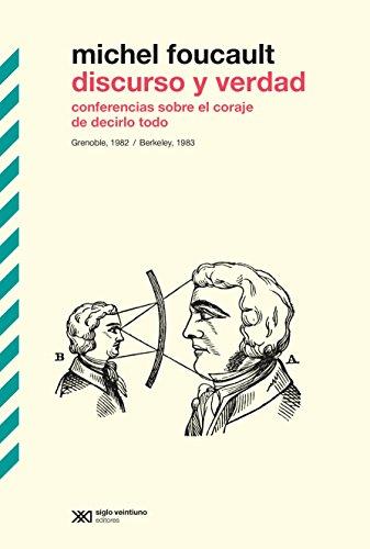 Discurso y verdad: Conferencias sobre el coraje de decirlo todo. Grenoble, 1982 /