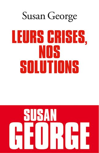 Leurs Crises, Nos Solutions (Documents Societe) par Susan George
